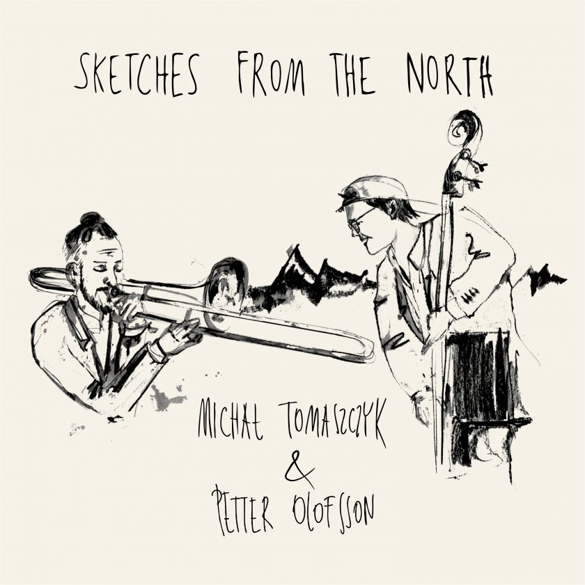 """Michał Tomaszczyk & Petter Olofsson """"Sketches from the North"""""""