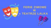 spedz-ferie-w-teatrze-lalka