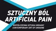 sztuczny-bol-wspolczesna-sztuka-ukrainy