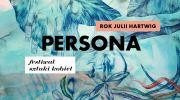 persona-interdyscyplinarny-festiwal-sztuki-kobiet