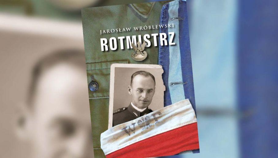 """Jarosław Wróblewski: """"Rotmistrz""""(fot. materiały prasowe)"""