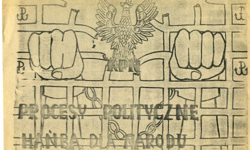 Plakat z 1981 wydany przez śląską KPN w związku z pierwszym procesem przywódców KPN.  Fot. Mirek Robert - Praca własna, CC BY-SA 4.0, https://commons.wikimedia.org/w/index.php?curid=10110684